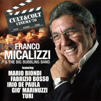 Franco Micalizzi & The Big Bubbling Band - Cult & Colt Cinema