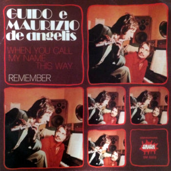Guido e Maurizio De Angelis - When you call my name this way / Remember