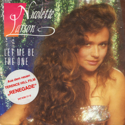 Nicolette Larson - Let me be the one / Where did I get these tears