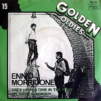 Once Upon A Time In The West / My Name Is Nobody (Golden Oldies)